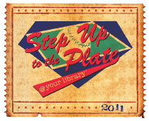 Step Up to the Plate @ your library