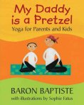 My Daddy is a Pretzel by Baron Baptiste