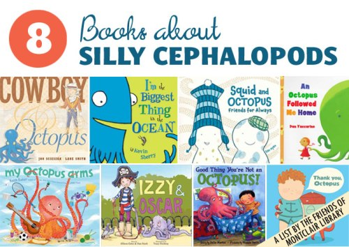 Silly Cephalopods, a book list by the Friends of Montclair Library