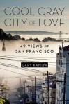 Cool Gray City of Love by Gary Kamiya
