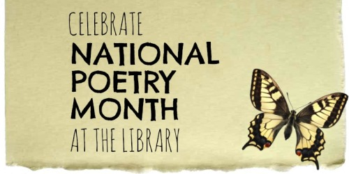 Celebrate National Poetry Month at the Library
