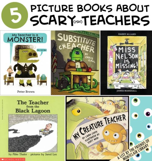 Picture books about scary(ish) teachers, a list by the Friends of Montclair Library