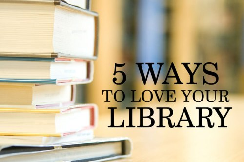 5 Ways to Love Your Library - photo by CCAC North Library via Flickr