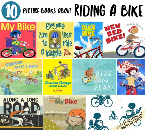 10 Picture Books About Riding a Bike, a list by the Friends of Montclair Library