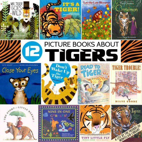 Picture books about tigers, a list by the Friends of Montclair Library