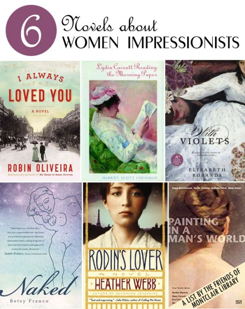 6 Novels about Women Impressionists, a list by the Friends of Montclair Library