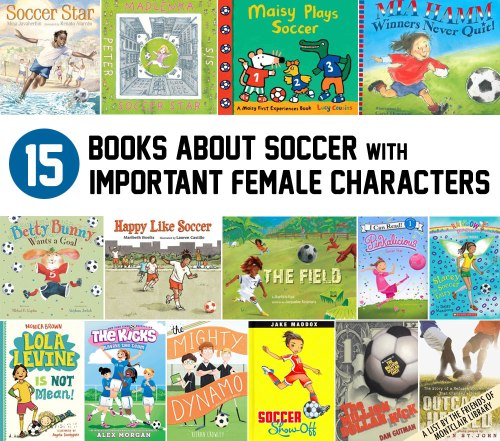 15 Soccer Books for Kids with Important Female Characters, a list by the Friends of Montclair Library