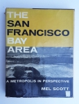 The San Francisco Bay Area by Mel Scott