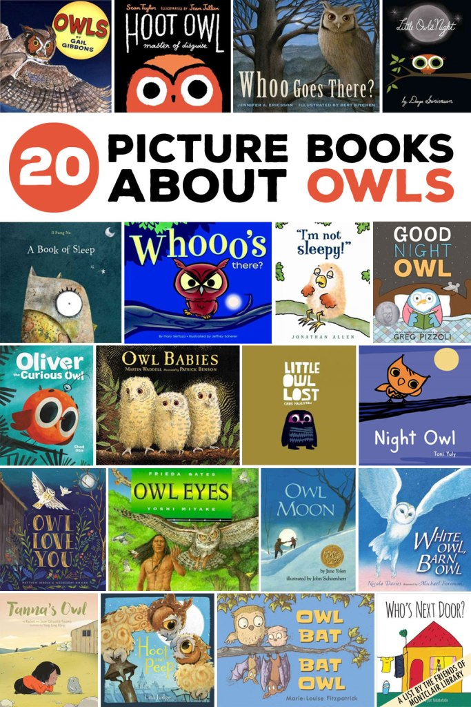 20 Picture Books About Owls, a list by the Friends of Montclair Library